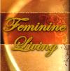 Feminine Living